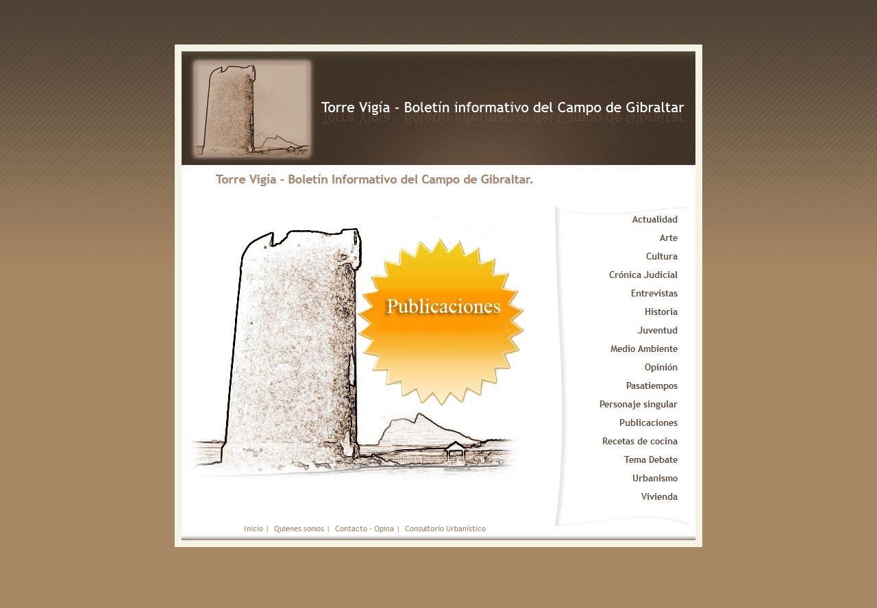 Torre Vigía. Boletín informativo del Campo de Gibraltar. Xhtml 1.0 Stric, Css, Php, Mysql, Dreamweaver, Photoshop. Año 2006