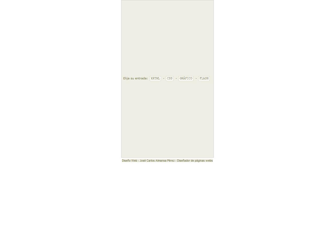 Diseño Web José Carlos Almansa Pérez - Diseñador de páginas webs. Xhtml 1.1 Strict, CSS, Javascript, Php, Mysql, Dreamweaver, Flash, ActionScript 3.0, Photoshop, Accesibilidad. Año 2005